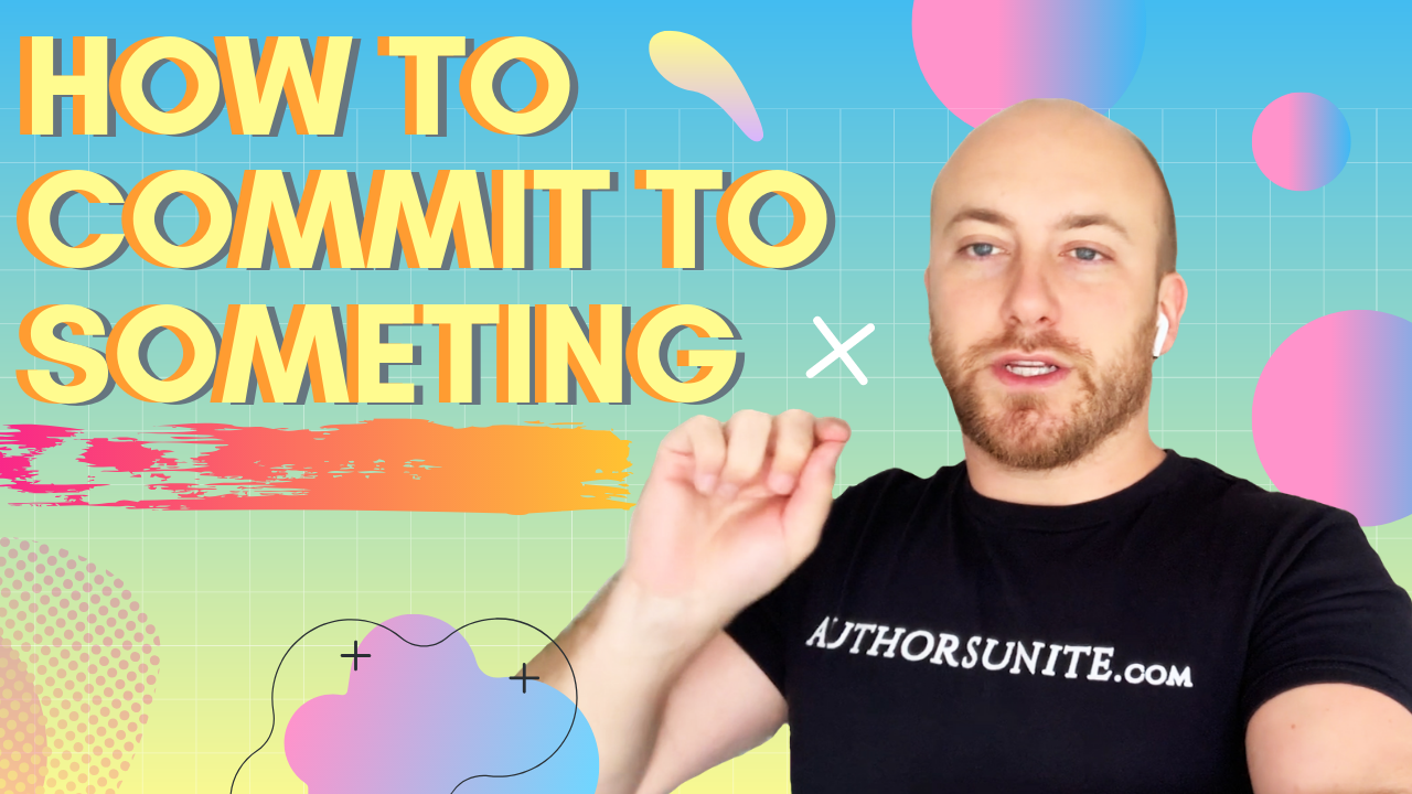 How To Commit To Something