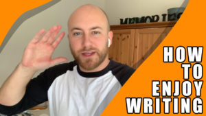 How To Enjoy Writing