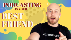 Podcasting Is Your Best Friend
