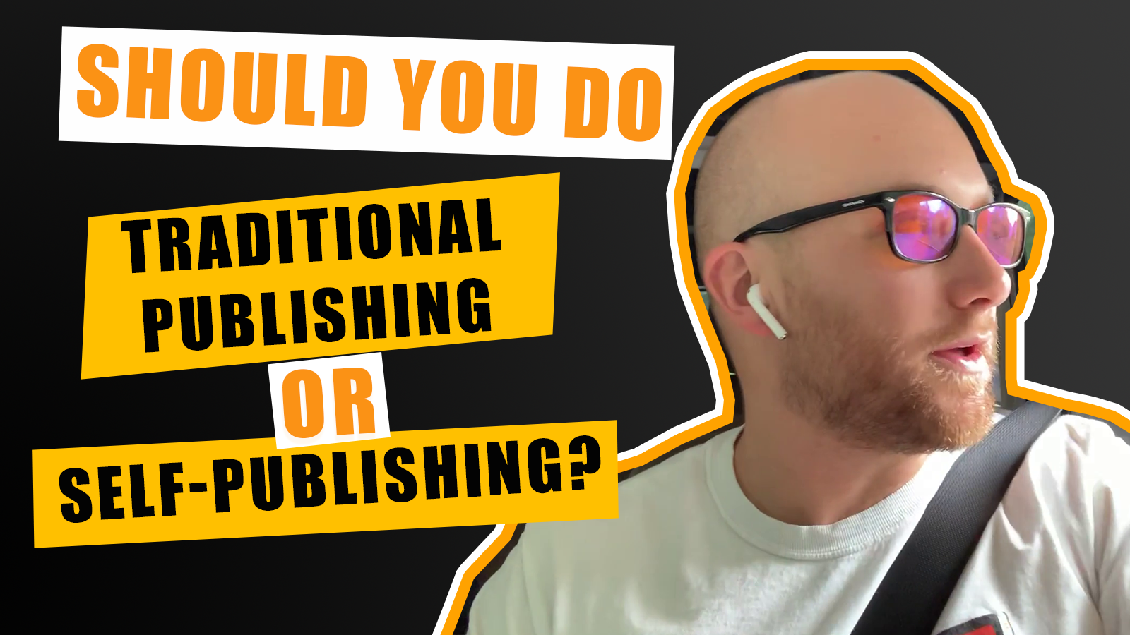 Should You Do Traditional Publishing Or Self-Publishing?