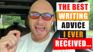 The Best Writing Advice I Ever Received…