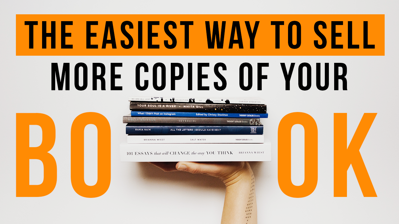 The Easiest Way To Sell More Copies Of Your Book