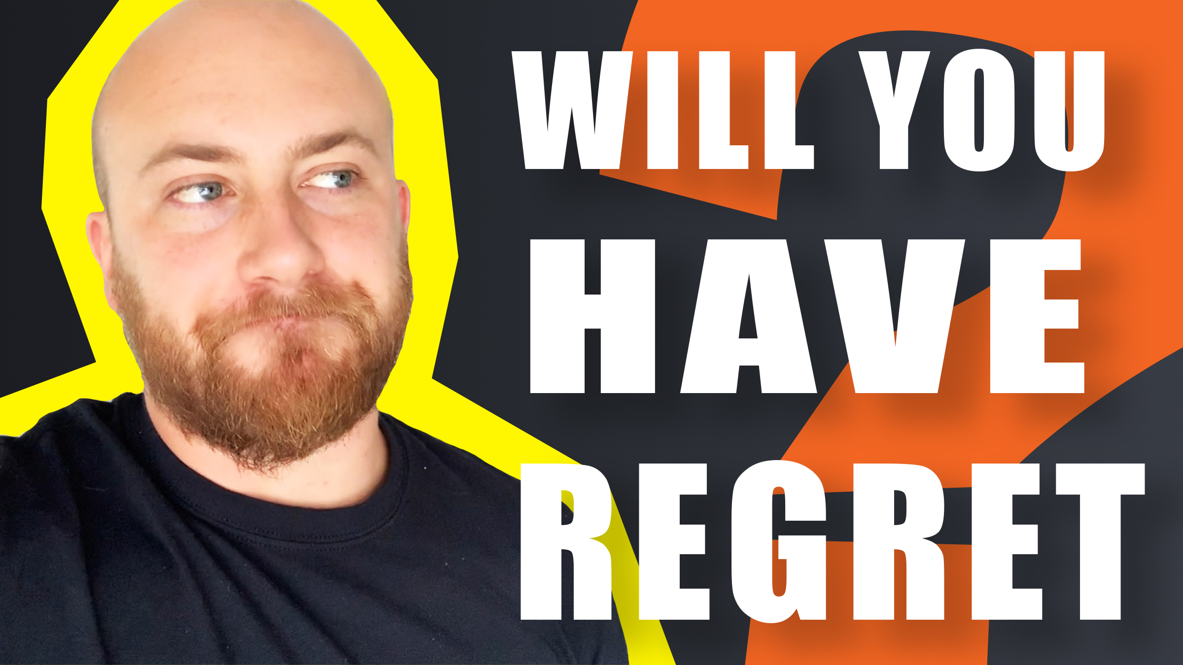 Will You Have Regret?