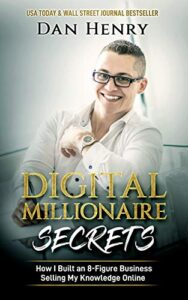 digital millionaire secrets dan henry